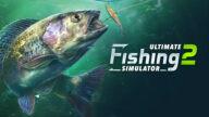 Le blog réalité augmentée Ultimate Fishing Simulator 2 VR : la sortie prévue pour 2022